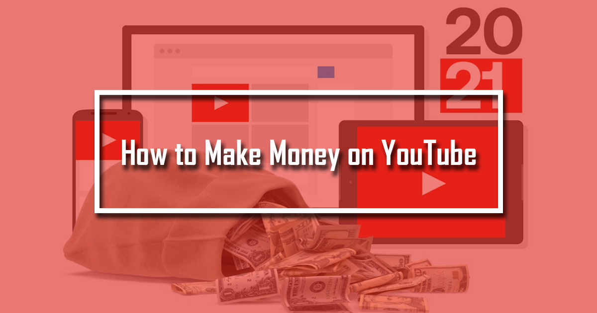 How to Make Money on YouTube: A platform that can give you high profits