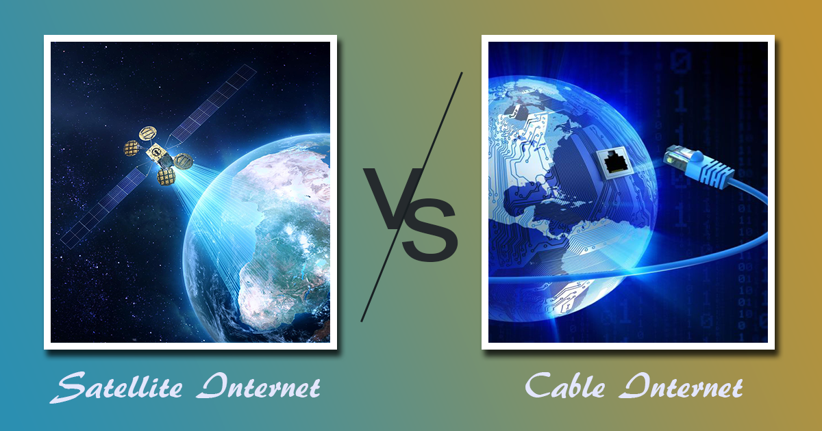 Satellite Internet vs Cable Internet – Everything You Need To Know